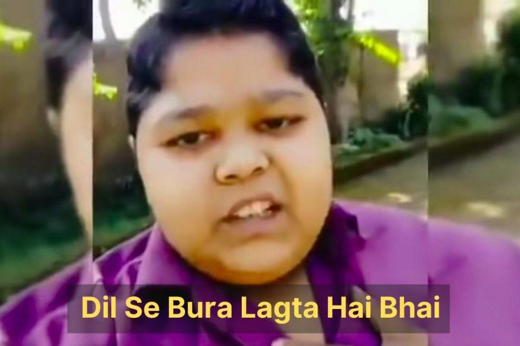 Dil Se Bura Lagta Hai Bhai – Meme Template
