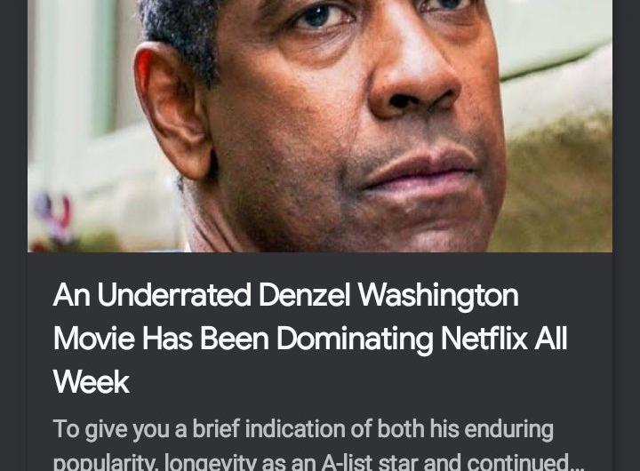 Is an 'Underrated' Denzel Washington Movie 'Dominating Netflix'?